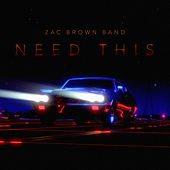 Need This von Zac Brown Band
