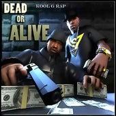 Dead Or Alive by Kool G Rap