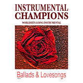 Ballads & Lovesongs by Instrumental Champions