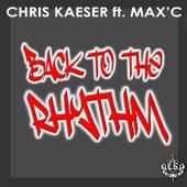 Back To The Rhythm by Chris Kaeser