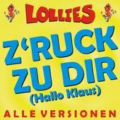 Z'ruck zu Dir (Hallo Klaus) - ALLE VERSIONEN by Lollies