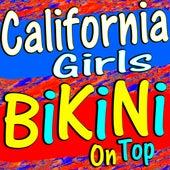 California Girls Bikini On Top by Various Artists