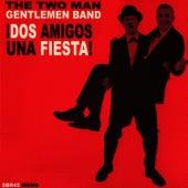 ¡Dos Amigos, Una Fiesta! by The Two Man Gentlemen Band