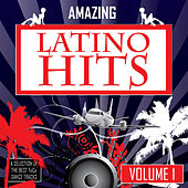 Amazing Latino Hits - vol. 1 by Various Artists