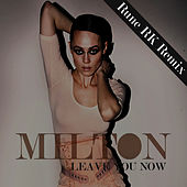 Leave you now (Rune RK Remix) by Milton