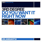 Almighty Presents: Do You Want It Right Now by The 3rd Degree