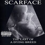 The Last Of A Dying Breed by Scarface