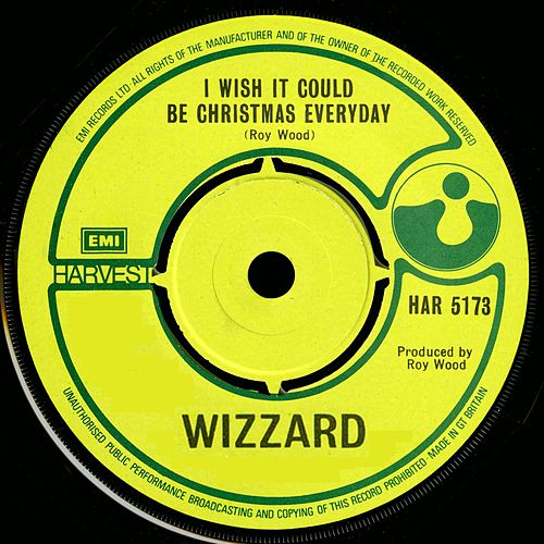 I Wish It Could Be Christmas Everyday by Wizzard
