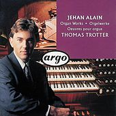 Jehan Alain: Organ Works by Thomas Trotter