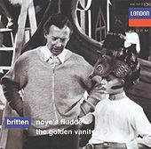 Britten: Noye's Fludde; The Golden Vanity by Various Artists