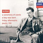 Britten: A Ceremony of Carols; A Boy was Born; Psalm 150 von English Opera Group