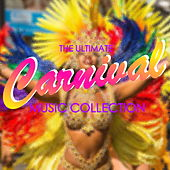 The Ultimate Carnival Music Collection by Various Artists