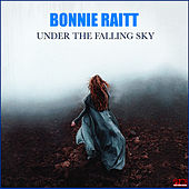 Under The Falling Sky by Bonnie Raitt