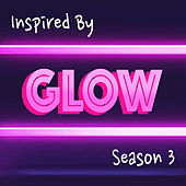 Inspired By 'Glow' Season 3 von Various Artists