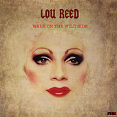 Walk On The Wild Side von Lou Reed