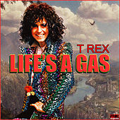 Life's A Gas by T. Rex