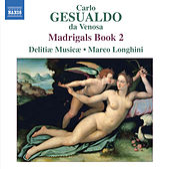 Gesualdo: Madrigals, Book 2 by Marco Longhini