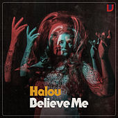 Believe Me by Halou