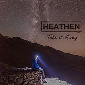 Take It Away de Heathen