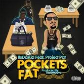 Pockets Fat de ItsDaKid