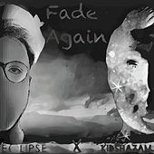 Fade Again by Eclipse