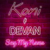 Say My Name by Koni