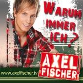 Warum immer ich von Axel Fischer