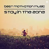 Best Motivation Music | Stay in the Zone by Various Artists