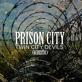 Prison City (Acoustic) de Twin City Devils