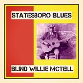 Statesboro Blues by Blind Willie McTell