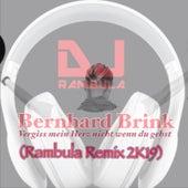 Vergiss Mein Herz Nicht Wenn Du Gehst (Rambula Remix 2k19) von Bernhard Brink