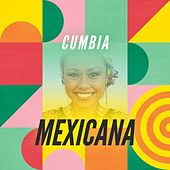 Cumbia Mexicana de Various Artists