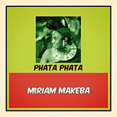 Phata Phata by Miriam Makeba