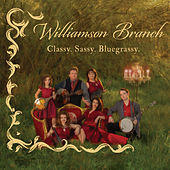 Classy. Sassy. Bluegrassy. by Williamson Branch