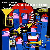 Pass a Good Time by Brassflavour