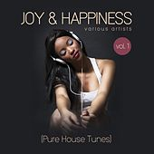 Joy & Happiness (Pure House Tunes), Vol. 1 by Various Artists