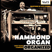 Milestones of Jazz Legends: Hammond Organ, Vol. 5 by Larry Young