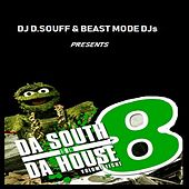 Da South Is In Da House Volume Eight by DJ Souff