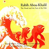 The Flood and the Fate of the Fish von Rabih Abou-Khalil