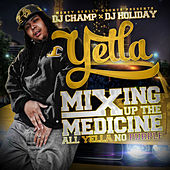 DJ Champ X DJ Holiday Presents: Mixing up the Medicine, All Yella No Purple von Yella MRC