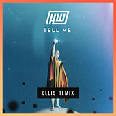 Tell Me (Ellis Remix) by Haywyre