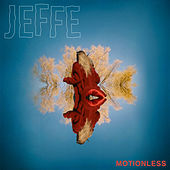 Motionless by Jeff E