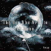 The Boy Who Went to the Moon. by Swan