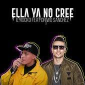 Ella Ya No Cree (with Driwo Sanchez) by Rocko