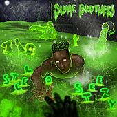 Slime Brothers by Steelo Steezy