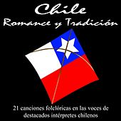 Chile Romance y tradición by Various Artists