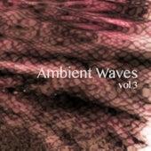 Ambient Waves, Vol. 3 von Various