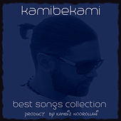 Best Songs Collection by Kamibekami