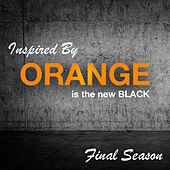 Inspired By 'Orange Is The New Black' Final Season de Various Artists