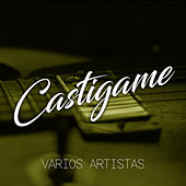 Castigame von Various